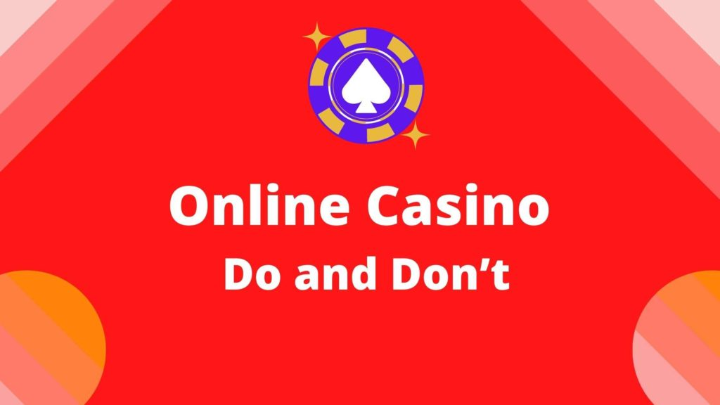 Online casino do and don't do