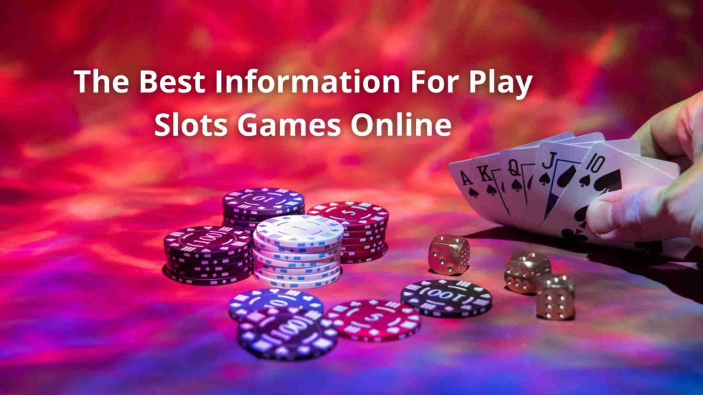 The Best Information For Play Slots Games Online